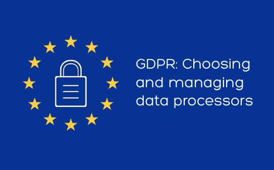 GDPR choosing and managing data processors